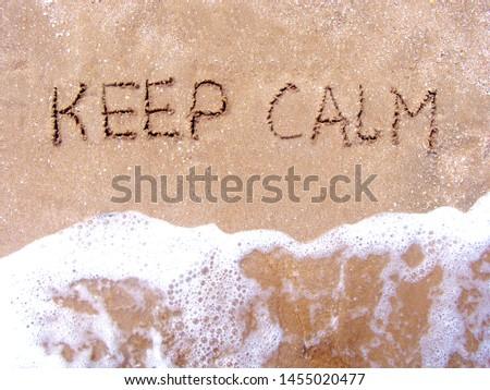 keep calm, writing on the sand