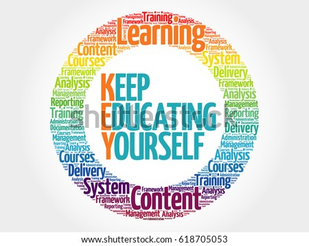 Keep Educating Yourself circle word cloud, business concept