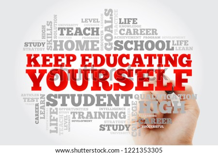 Keep Educating Yourself word cloud collage, education business concept background #1221353305
