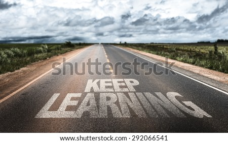 Keep Learning written on rural road #292066541