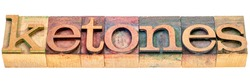 ketones - isolated word abstract in vintage letterpress wood type blocks, keto diet concept