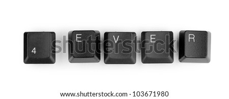 Keyboard keys saying 4ever isolated on white