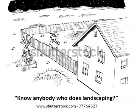 know anybody who does landscaping asks earthling
