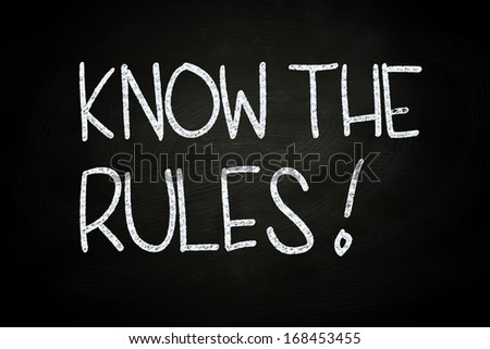 Know The Rules, written with Chalk on Blackboard
