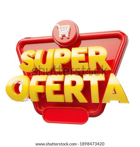 Label for advertising campaign. The phrase Super Oferta means Super Offer. 3D Illustration. Foto stock ©