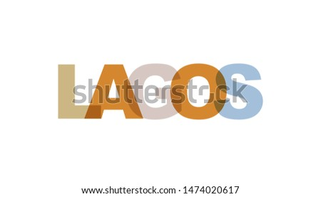 Lagos, phrase overlap color no transparency. Concept of simple text for typography poster, sticker design, apparel print, greeting card or postcard. Graphic slogan isolated on white background.