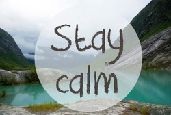 Lake With Mountains, Norway, Text Stay Calm