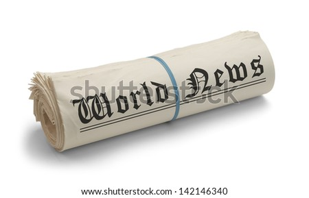 Large Rolled News Paper with World News on it Isolated on White Background.
