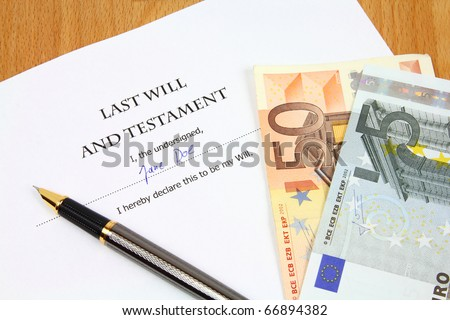 Last Will and Testament with a fictional name and signature. Document, Euro money and fountain pen.