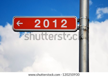Last year. Street sign with number two thousand and twelve (2012).