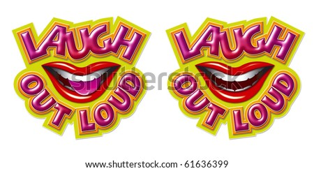 Laugh Out Loud Lettering with Smiling Mouth Graphic with and without Tongue