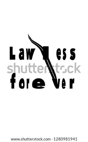 Lawless forever text with white background