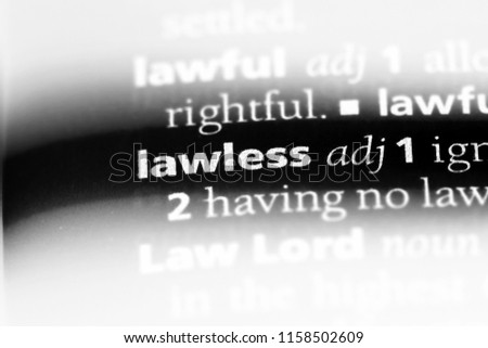 lawless word in a dictionary. lawless concept.