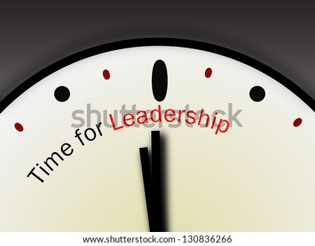 Leadership concept symbolized by clock. Its time to show leadership and take charge