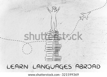 learn languages abroad: happy graduated student on top of books with airplane in the background