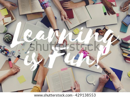 Learning is Fun Educate Learn Knowledge Education Concept #429138553