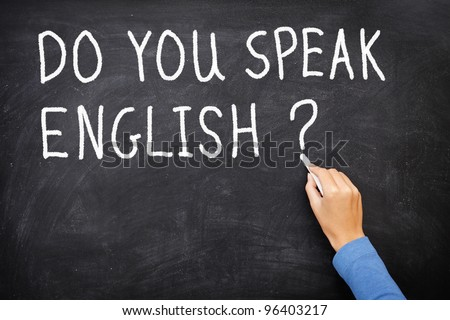 Learning language - English. Blackboard education concept saying Do You Speak English? written on Chalkboard.