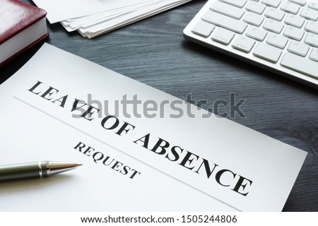 Leave of absence request on the table. Stock photo ©