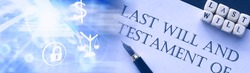 Legal concept. The procedure for writing the last will. Papers with testament on table. Registration of the last will and testament.