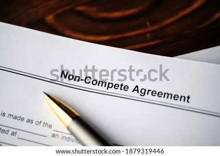 Legal document Non-Compete Agreement on paper close up. Сток-фото ©