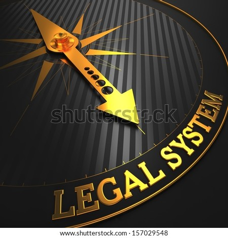 "Legal System - Business Background. Golden Compass Needle on a Black Field Pointing to the Word ""Legal System"". 3D Render."