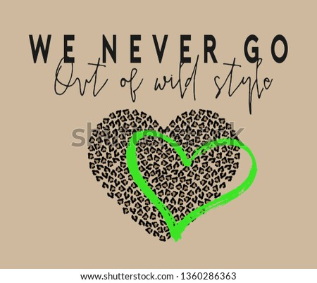 leopard heart and neon green brushed heart ,  romantic fashion slogan , T shirt print