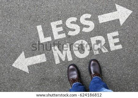 Less is more business concept decision minimalist surrender better life success