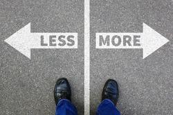 Less is more business concept decision surrender better life success