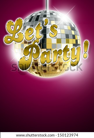 Let's party and mirrorball poster background with space - stock photo