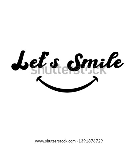 Let's Smile. Hand drawn typography poster. T shirt hand lettered calligraphic design. Inspirational vector illustration - Vector #1391876729
