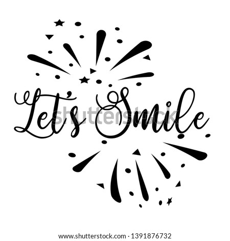 Let's Smile. Hand drawn typography poster. T shirt hand lettered calligraphic design. Inspirational vector illustration - Vector #1391876732