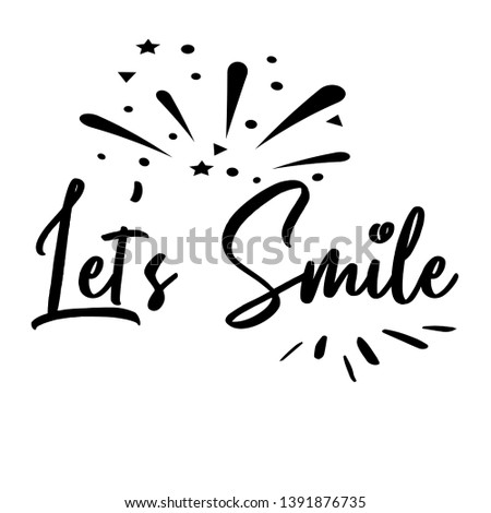 Let's Smile. Hand drawn typography poster. T shirt hand lettered calligraphic design. Inspirational vector illustration - Vector #1391876735