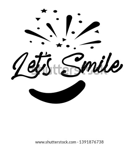 Let's Smile. Hand drawn typography poster. T shirt hand lettered calligraphic design. Inspirational vector illustration - Vector #1391876738
