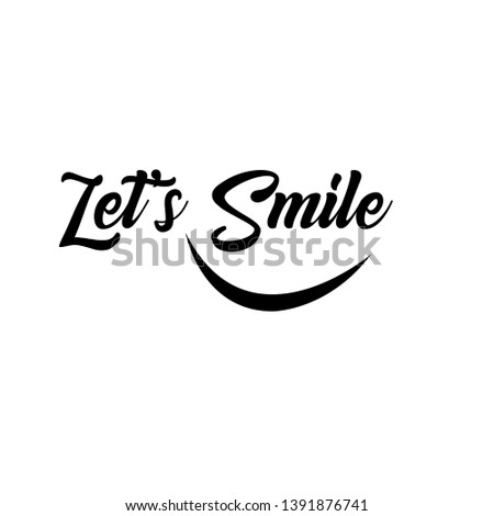 Let's Smile. Hand drawn typography poster. T shirt hand lettered calligraphic design. Inspirational vector illustration - Vector #1391876741