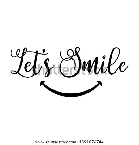 Let's Smile. Hand drawn typography poster. T shirt hand lettered calligraphic design. Inspirational vector illustration - Vector #1391876744
