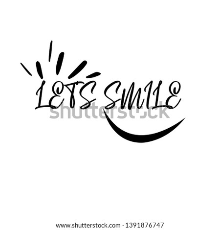 Let's Smile. Hand drawn typography poster. T shirt hand lettered calligraphic design. Inspirational vector illustration - Vector #1391876747