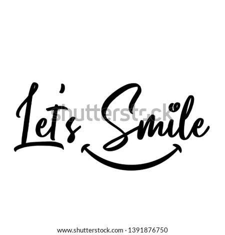 Let's Smile. Hand drawn typography poster. T shirt hand lettered calligraphic design. Inspirational vector illustration - Vector #1391876750