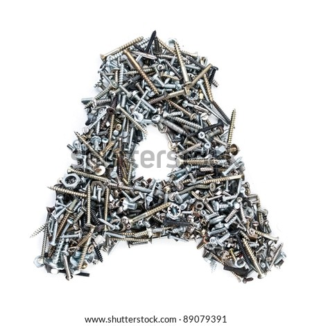 Letter 'A' made of screws isolated in white background
