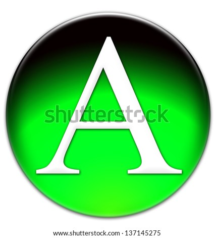 Letter A Times New Roman font type on a green glassy button isolated on white background