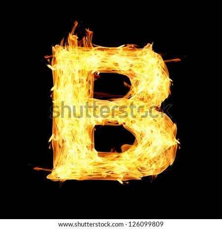 Letter B Made From Fire Stock Photo 126099809 : Shutterstock Letter B Fire