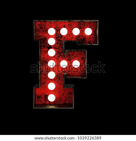 Letter F. Broadway Style Light Bulb Font made of rusty metal frame. 3d Rendering isolated on Black Background