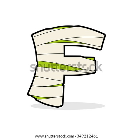 Letter F Egyptian Zombies. Abc Sign Coiled Medical Bandages