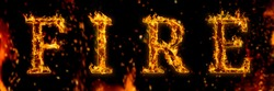 Letter FIRE. Fire flames on black isolated background, realistick fire effect with sparks. Part of alphabet set