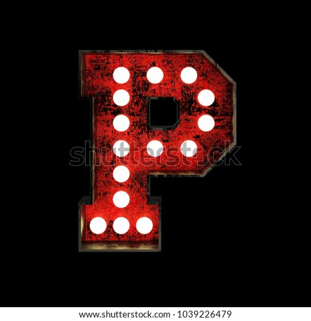 Letter P. Broadway Style Light Bulb Font made of rusty metal frame. 3d Rendering isolated on Black Background