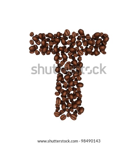 Letter T. Alphabet from coffee beans. isolated on white.