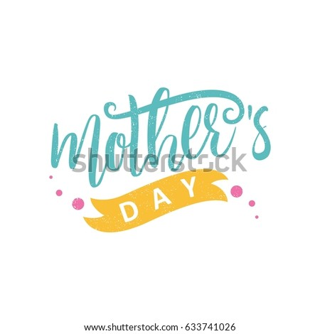 Lettering. Mothers Day. Best mother's day. Decorative letter. Hand drawn lettering. Quote. Vintage Happy Mothers's Day. Decorative inscription. Font, motivational poster. Vintage illustration. #633741026