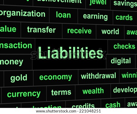 Liabilities Owe Representing Financial Obligation And Arrears