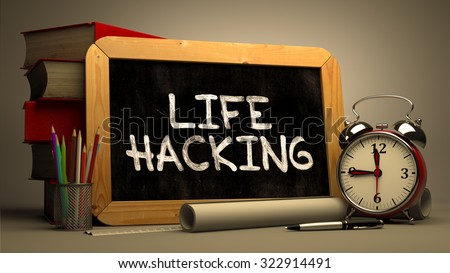 Life Hacking Handwritten on Chalkboard. Time Concept. Composition with Chalkboard and Stack of Books, Alarm Clock and Scrolls on Blurred Background. Toned Image.