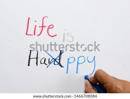 Life is Hard or Happy word, oil paint, writing, red, black, blue, child hand, motivational inspirational quotes words, words typography lettering concept for business, website, education and other. #1466708084