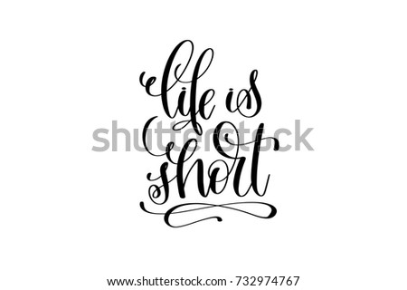 Image of: Hanquotes Life Is Short Hand Written Lettering Positive Quote About Life And Love Calligraphy Raster Version Ez Canvas Life Is Short Hand Written Lettering Positive Quote About Life And